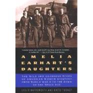 Amelia Earhart's Daughters by Haynsworth, Leslie, 9780380729845