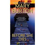 Before She Dies by BURTON, MARY, 9780786039845