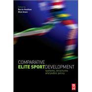 Comparative Elite Sport Development by Houlihan; Barrie, 9781138169845