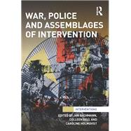War, Police and Assemblages of Intervention by Bachmann; Jan, 9781138239845