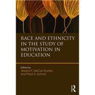 Race and Ethnicity in the Study of Motivation in Education by DeCuir-Gunby; Jessica, 9781138859845