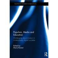 Populism, Media and Education: Challenging discrimination in contemporary digital societies by Ranieri; Maria, 9781138929845