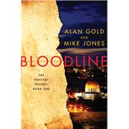 Bloodline The Heritage Trilogy Book One by Gold, Alan; Jones, Mike, 9781476759845