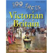 100 Facts - Victorian Britain by Smith, Jeremy; de la Bedoyere, Camilla; Matthews, Rupert, 9781842369845
