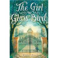 The Girl With the Glass Bird A Knight's Haddon Boarding School Mystery by Kerr, Esme, 9780545699846