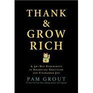 Thank & Grow Rich by Grout, Pam, 9781401949846
