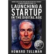 Launching a Startup in the Digital Age by Tullman, Howard A., 9781619849846