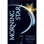 Morning Star by BROWN, PIERCE, 9780345539847