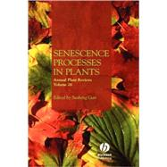 Annual Plant Reviews, Senescence Processes in Plants by Gan, Susheng, 9781405139847