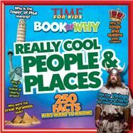 TIME For Kids Book of Why: Really Cool People & Places by Editors of Time for Kids Magazine, 9781603209847