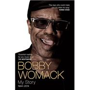 Bobby Womack by Womack, Bobby; Ashton, Robert (CON), 9781782199847