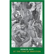 At the Time of Partition by Alvi, Moniza, 9781852249847
