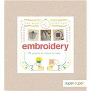 Embroidery: 20 Projects for Friends to Make by Culley, Claire; Phipps, Amy, 9781861089847