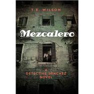 Mezcalero by Wilson, T. E., 9781937799847