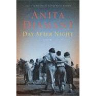 Day After Night; A Novel by Anita Diamant, 9780743299848