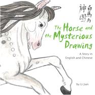 The Horse and the Mysterious Drawing by Jian, Li, 9781602209848