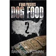 Dog Food by Pittman, Raynesha, 9781622869848