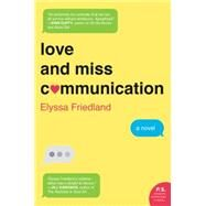 Love and Miss Communication by Friedland, Elyssa, 9780062379849