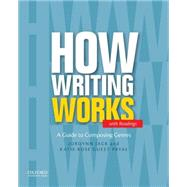 How Writing Works A Guide to Composing Genres by Jack, Jordynn; Guest Pryal, Katie Rose, 9780199859849