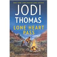 Lone Heart Pass by Thomas, Jodi, 9780373789849