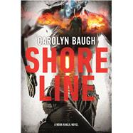 Shoreline A Nora Khalil Novel by Baugh, Carolyn, 9780765379849