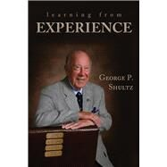 Learning from Experience by Shultz, George P., 9780817919849