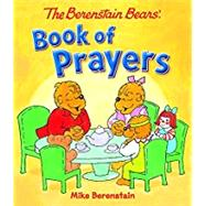 The Berenstain Bears' Book of Prayers by Berenstain, Mike, 9780824919849