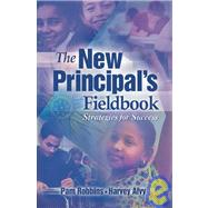 The New Principal's Fieldbook: Strategies for Success by Robbins, Pamela; Alvy, Harvey B.; Association for Supervision and Curriculum Development, 9780871209849