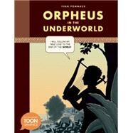 Orpheus in the Underworld by Pommaux, Yvan; Kutner, Richard, 9781935179849