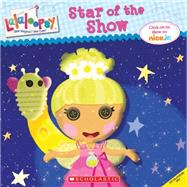 Lalaloopsy: Star of the Show by Brooke, Samantha, 9780545629850