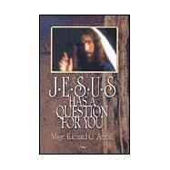 Jesus Has a Question for You by Antall, Richard C., 9780879739850