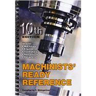 Machinists' Ready Reference by Weingartner, C.; Effner, Jim (CON), 9780970339850