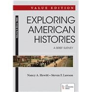 Exploring American Histories: A Brief Survey, Value Edition, Volume II, Since 1865 by Hewitt, Nancy A.; Lawson, Steven F., 9781457659850