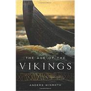 The Age of the Vikings by Winroth, Anders, 9780691149851