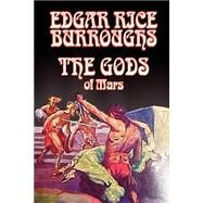 The Gods of Mars by Burroughs, Edgar Rice, 9780809599851