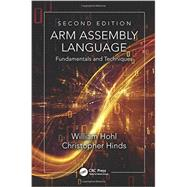 ARM Assembly Language: Fundamentals and Techniques, Second Edition by Hohl; William, 9781482229851