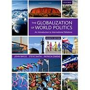 The Globalization of World Politics An Introduction to International Relations by Baylis, John; Smith, Steve; Owens, Patricia, 9780198739852