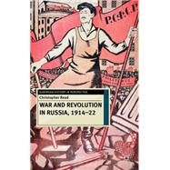 War and Revolution in Russia, 1914-22 The Collapse of Tsarism and the Establishment of Soviet Power by Read, Christopher, 9780230239852