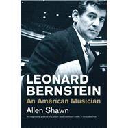 Leonard Bernstein: An American Musician by Shawn, Allen, 9780300219852