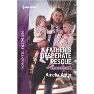 A Father's Desperate Rescue by Autin, Amelia, 9780373279852
