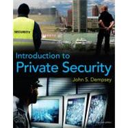 Introduction To Private Security by Dempsey, John S., 9780495809852