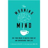 The Morning Mind by Carter, Rob, III; Carter, Kirti Salwe, 9780814439852