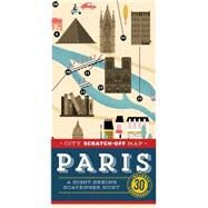City Scratch-Off Map Paris: A Sight-Seeing Scavenger Hunt, Includes 30 Landmarks by De Tessan, Christina Henry; Lab Partners; Hewitt, Kristen, 9781452139852
