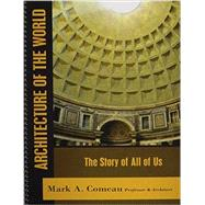 Architecture of the World: The Story of All of Us by Comeau, Mark, 9781465249852
