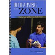 Rehearsing in the Zone by Glaudini, Maria Cominis, 9781465239853