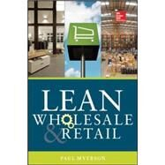 Lean Retail and Wholesale by Myerson, Paul, 9780071829854