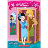 Snow White Lucks Out (Grimmtastic Girls #3) by Holub, Joan; Williams, Suzanne, 9780545519854