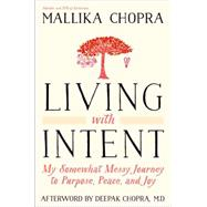 Living with Intent by CHOPRA, MALLIKACHOPRA, DEEPAK, 9780804139854