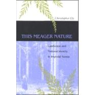 This meager Nature : Landscape and national identity in imperial Russia by Ely, Christopher, 9780875809854