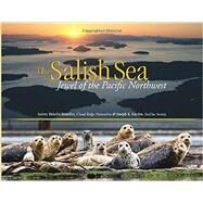 The Salish Sea: Jewel of the Pacific Northwest by Benedict, Audrey DeLella; Gaydos, Joseph K., 9781570619854